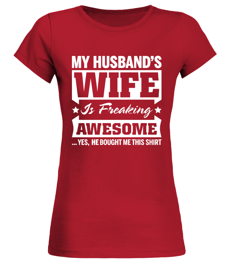 Valentine S Day T Shirt Ideas My Husband S Wife Is Freaking Awesome