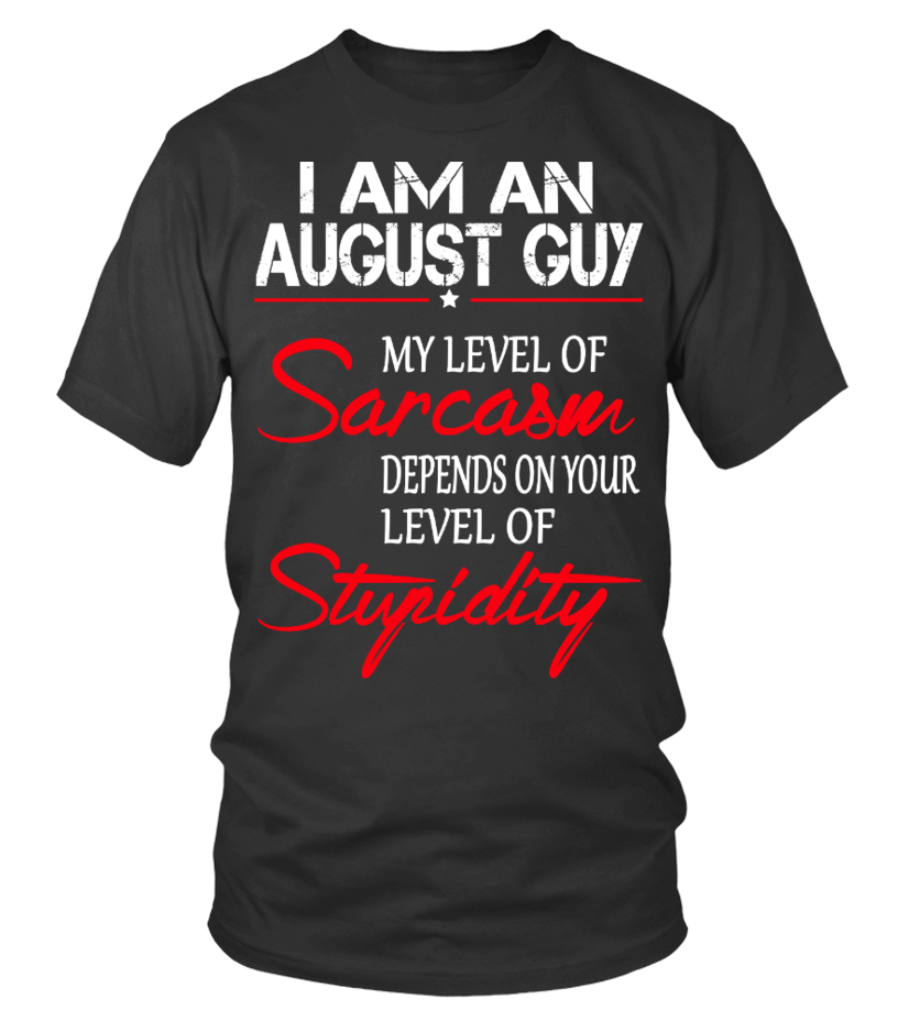 I AM AN AUGUST GUY