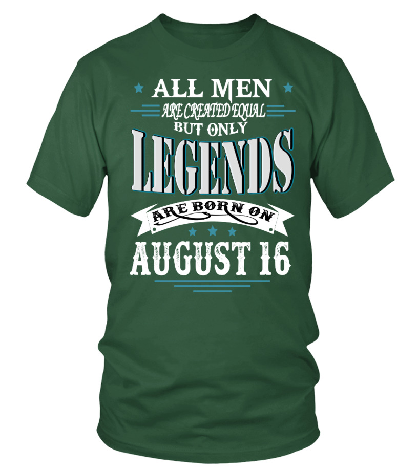 Legends are born on August 16