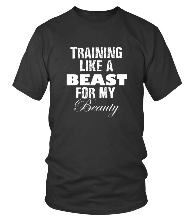 c76393605d Cool Training Like A Beast For My Beauty T shirt For Workouts T-shirt,