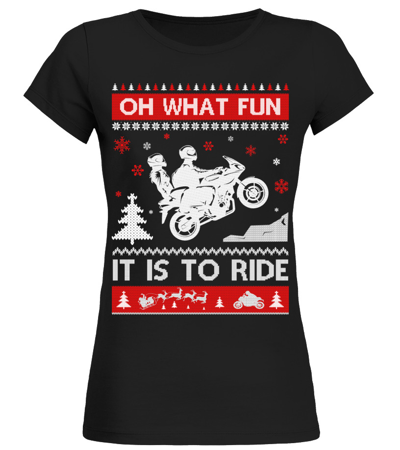 Funny Christmas - Motorbike Sweater Christmas Oh What Fun It Is To Ride T-Shirt T-Shirt Round neck T-Shirt Woman