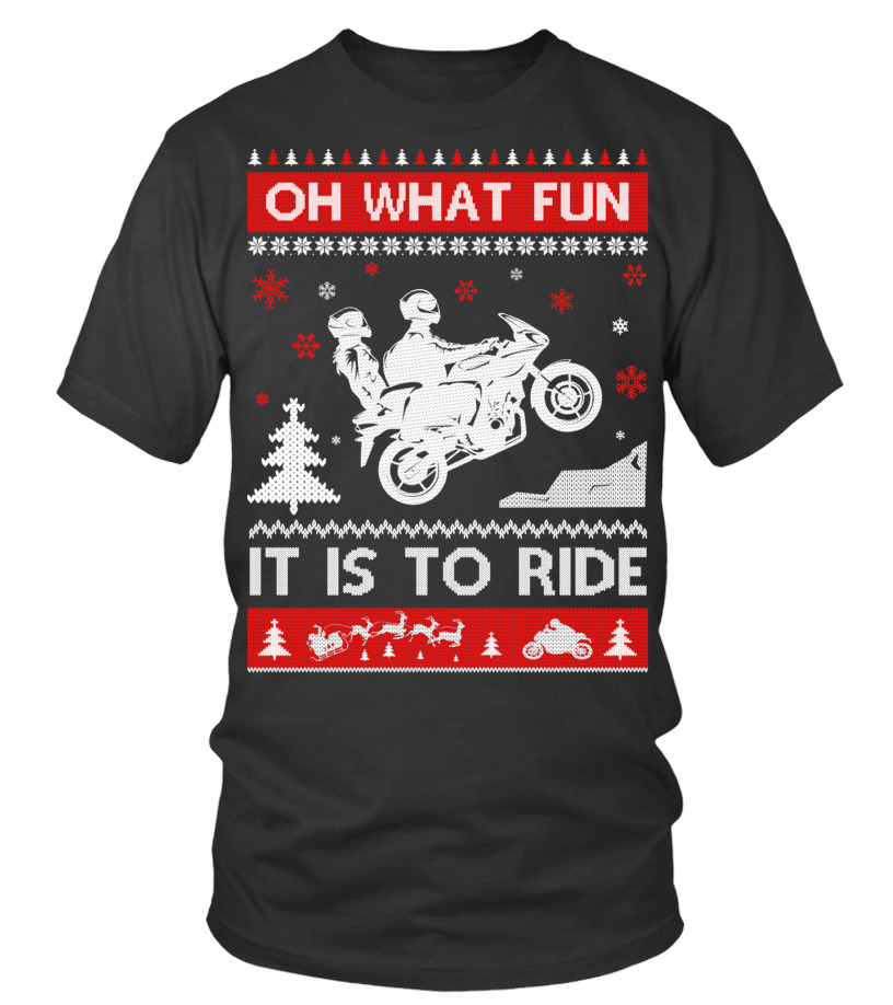 Funny Christmas - Motorbike Sweater Christmas Oh What Fun It Is To Ride T-Shirt T-Shirt Round neck T-Shirt Unisex