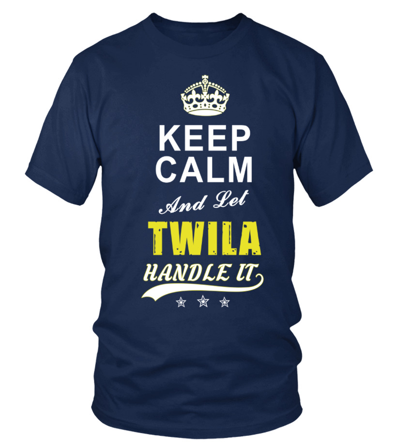 Twila Keep Calm And Let Handle It