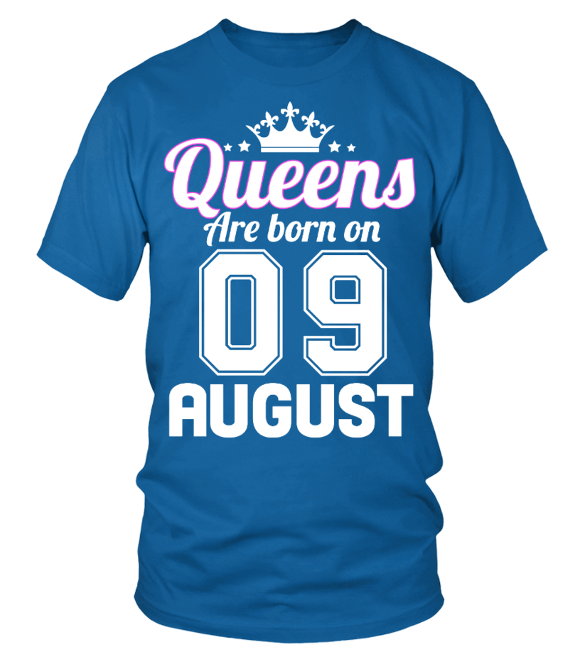 QUEENS ARE BORN ON 09 AUGUST