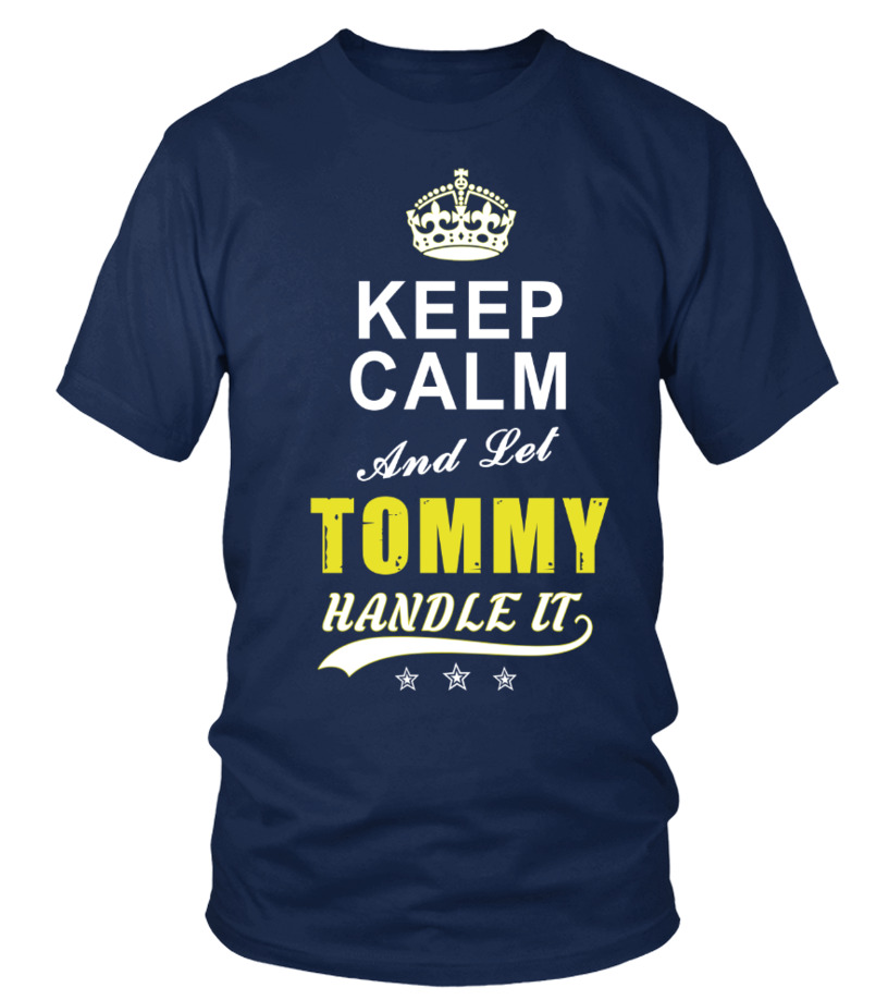 Tommy Keep Calm And Let Handle It