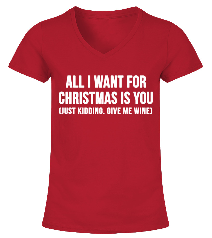 Best Christmas - ALL I WANT FOR CHRISTMAS IS YOU! V-neck T-Shirt Woman