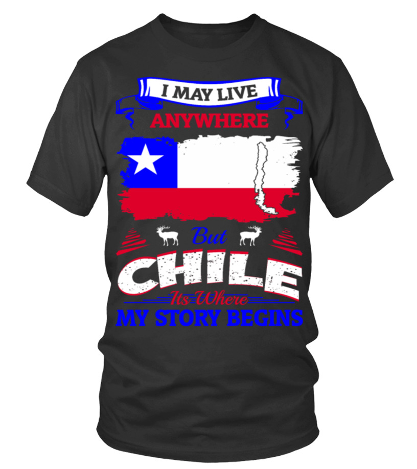 I May Live Anywhere Chile Where My Story Begins