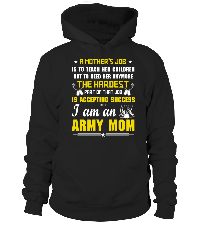 Funny Mother - A mothers job - I am an army mom Hoodie Unisex