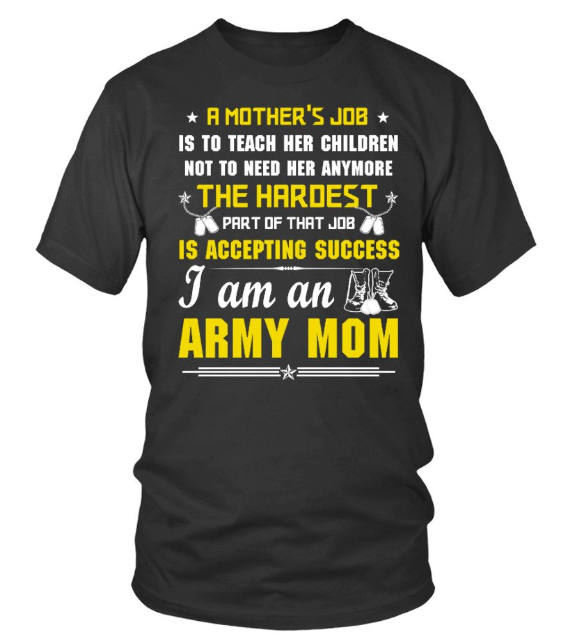 Funny Mother - A mothers job - I am an army mom Round neck T-Shirt Unisex