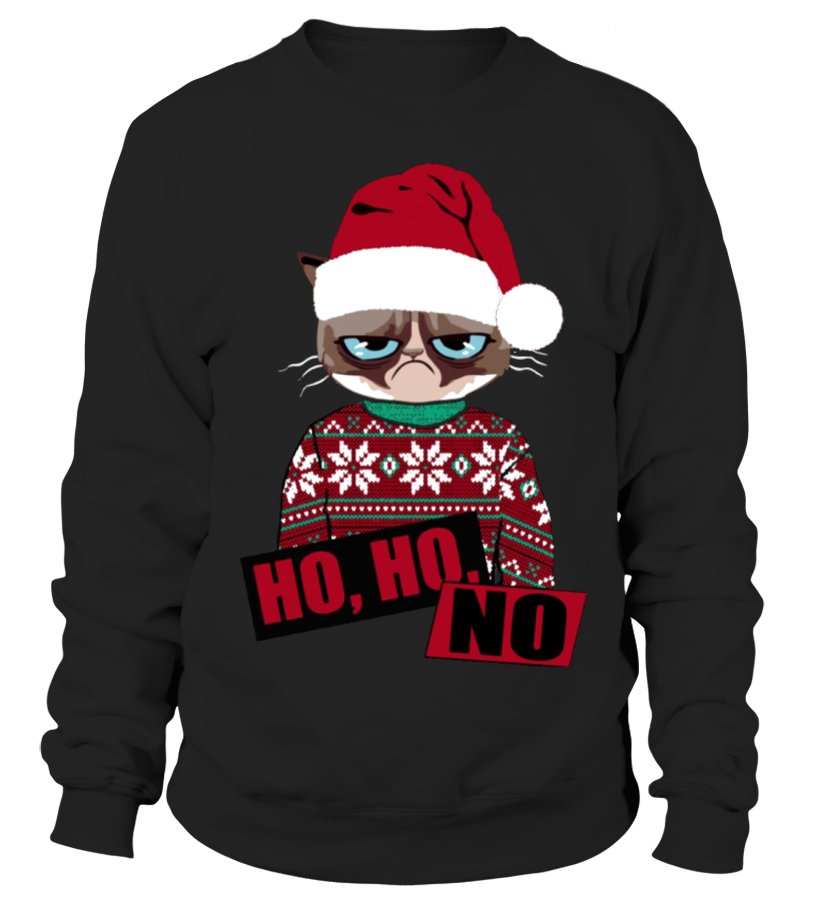 Best Christmas - Ltd Edition Ho Ho No Christmas Sweatshirt Unisex