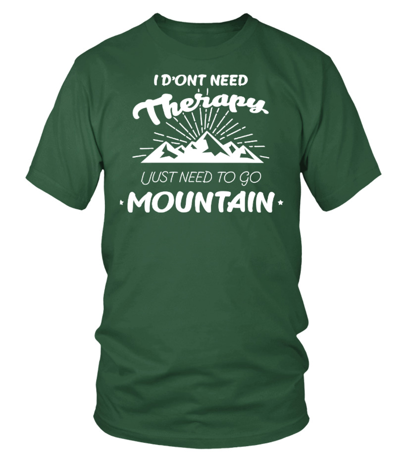 I JUST NEED GO TO MOUNTAIN