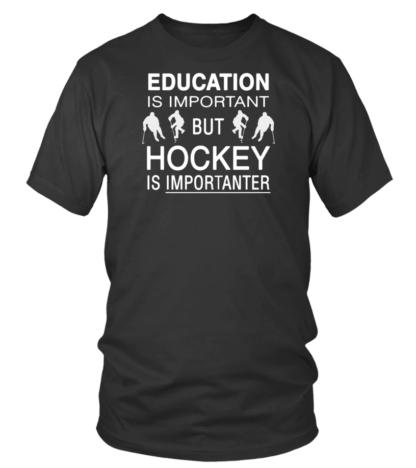 Hockey Shirt - Education Is Important Hockey Player Gift