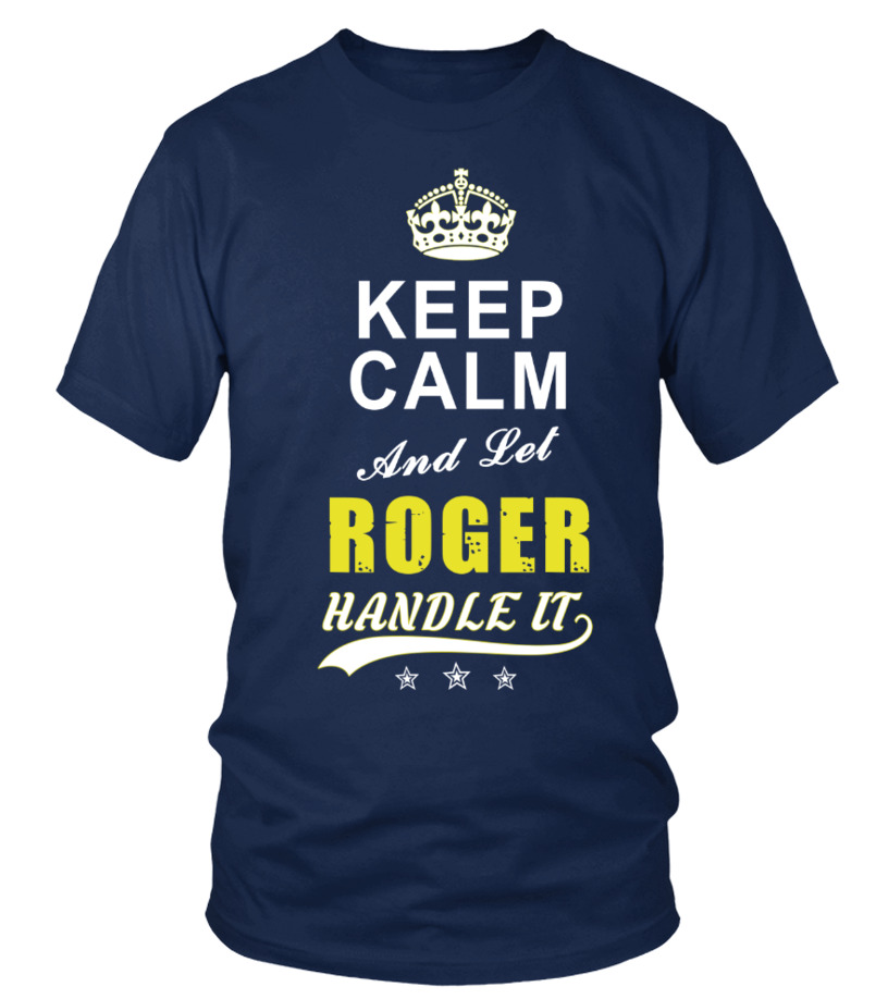 Roger Keep Calm And Let Handle It