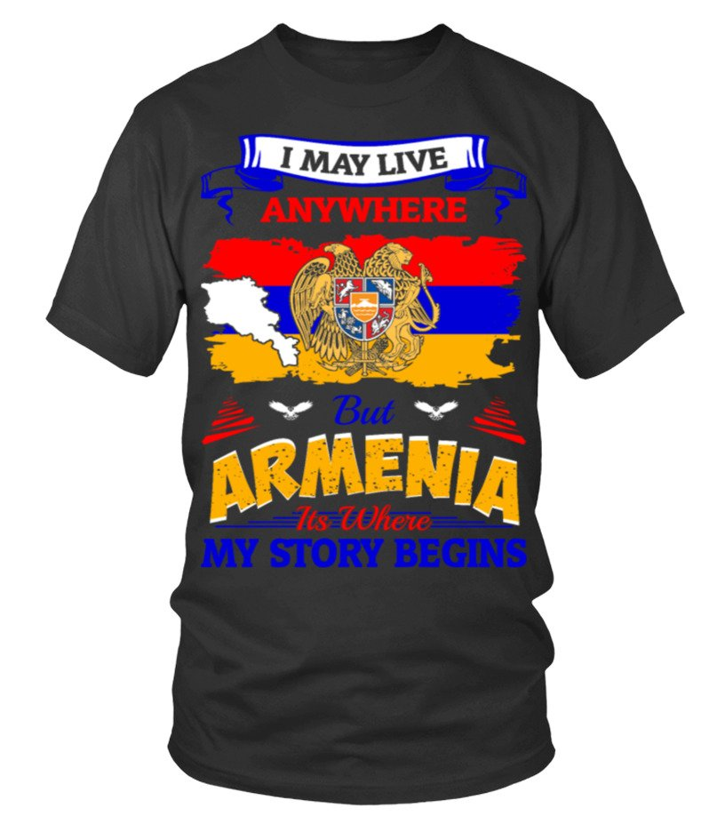 I May Live Anywhere Armenia Where My Story Begins
