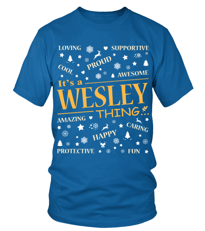 IT IS WESLEY THING