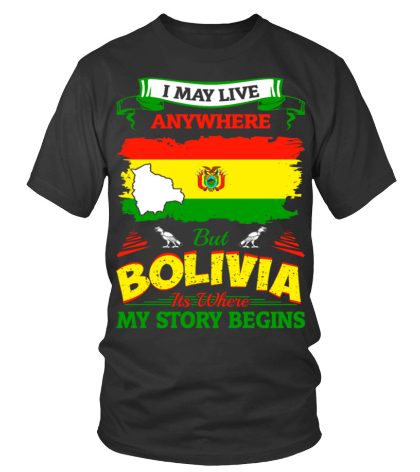 I May Live Anywhere Bolivia Where My Story Begins