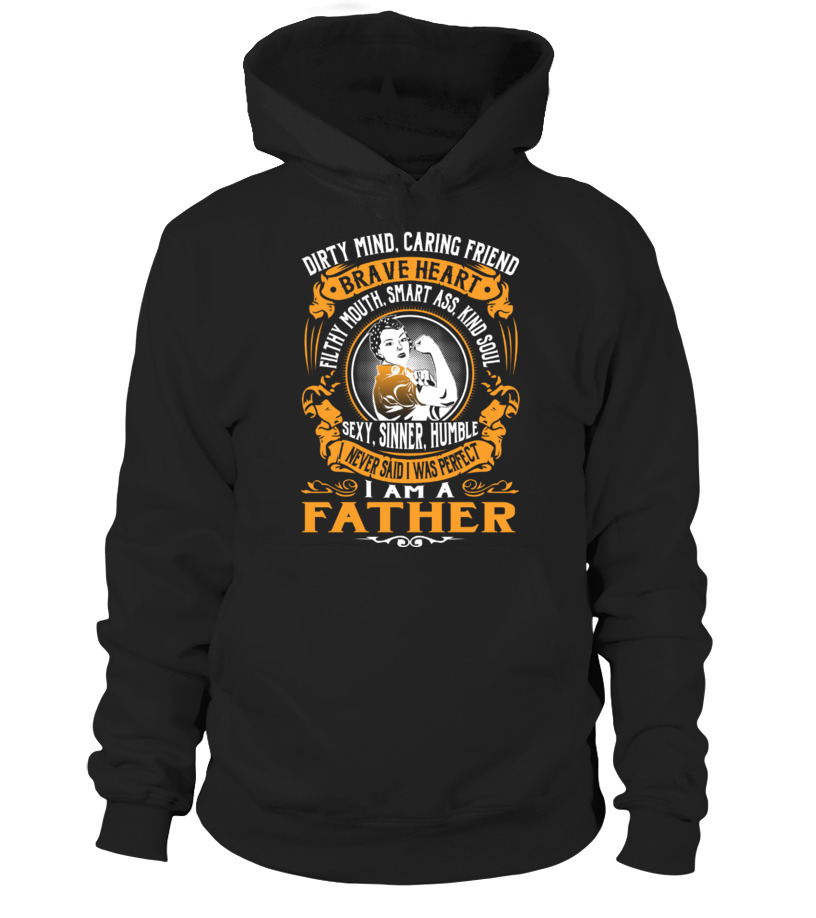 Funny Father T-Shirt - Father - I Never Said That I Was Perfect Hoodie Unisex