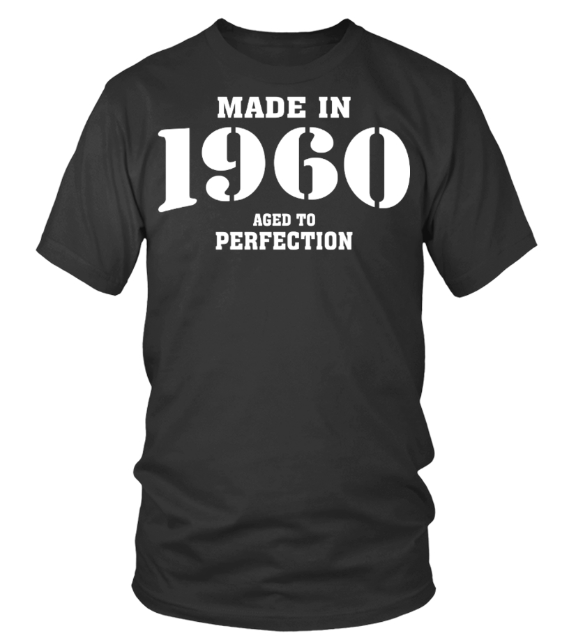Made In 1960 Aged To Perfection