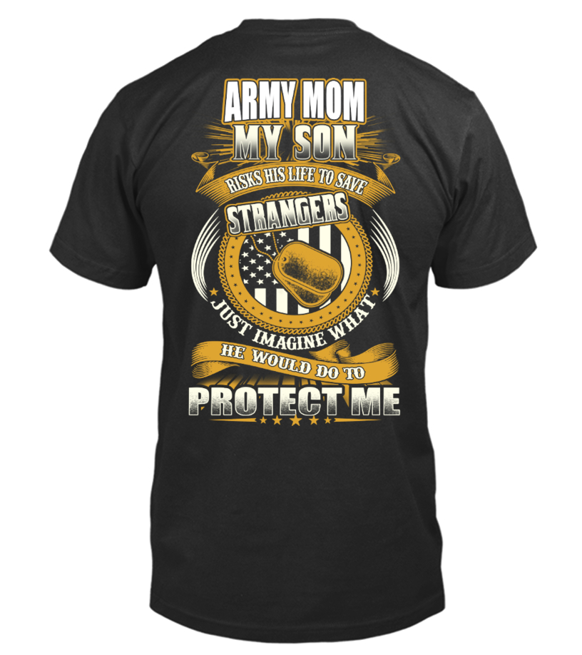 Gifts Mother T-Shirt - Army Mom Son - Strangers Round neck T-Shirt Unisex