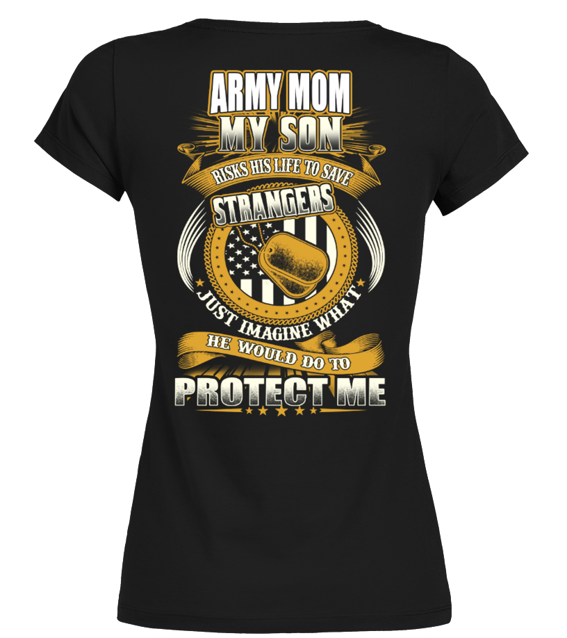 Gifts Mother T-Shirt - Army Mom Son - Strangers Round neck T-Shirt Woman