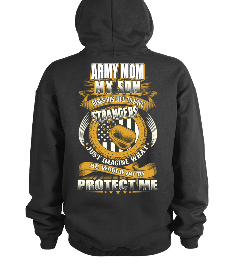 Gifts Mother T-Shirt - Army Mom Son - Strangers Hoodie Unisex