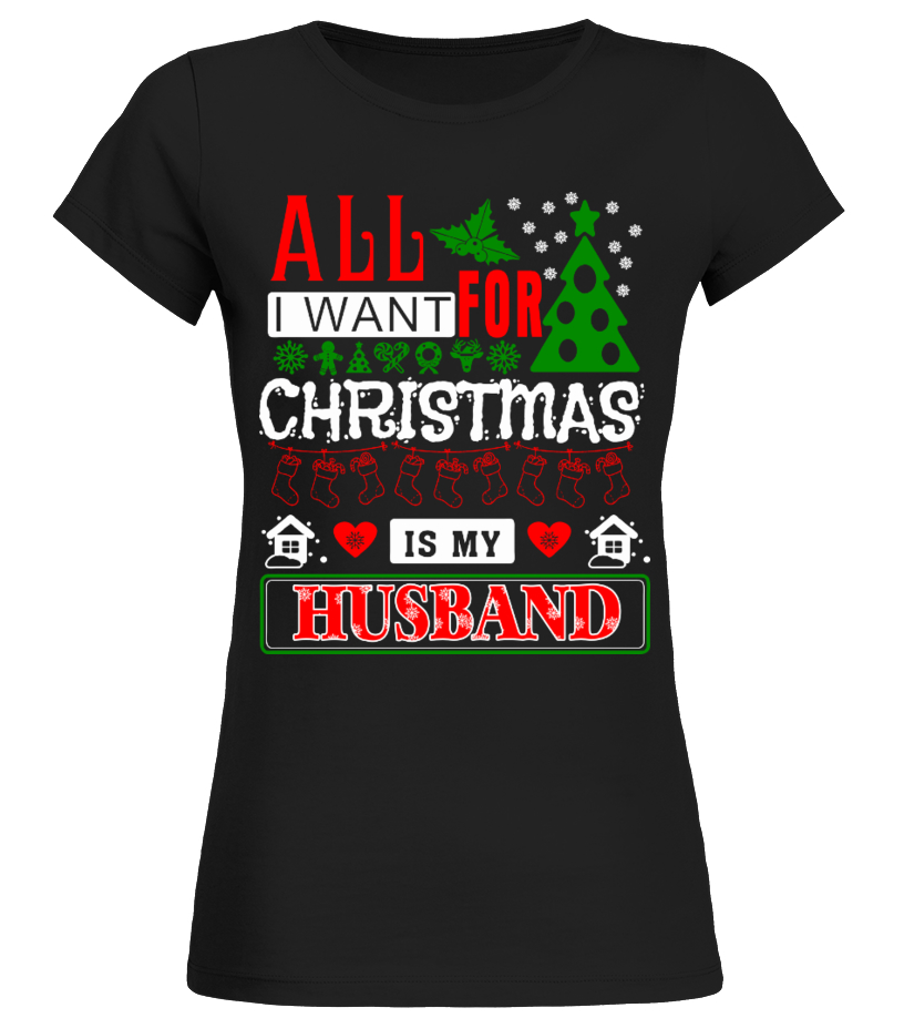 Amazing Christmas - All I Want For Christmas Is My Husband Round neck T-Shirt Woman