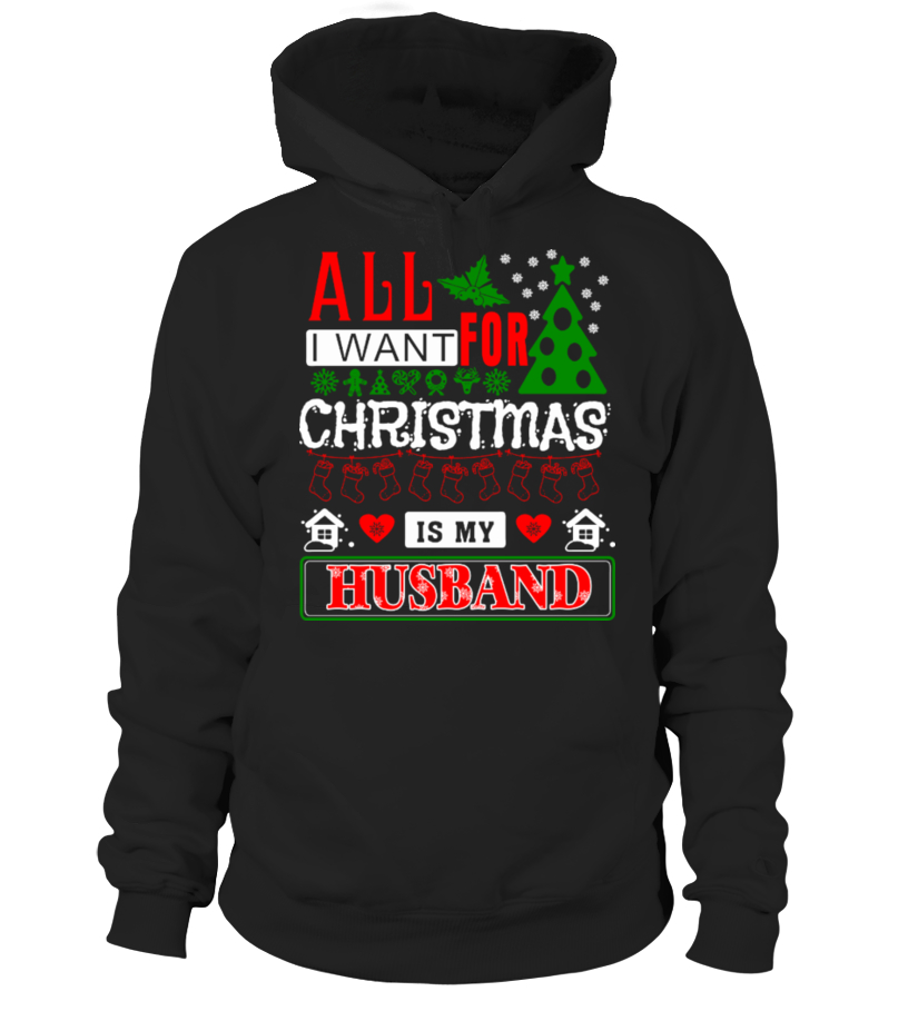 Amazing Christmas - All I Want For Christmas Is My Husband Hoodie Unisex
