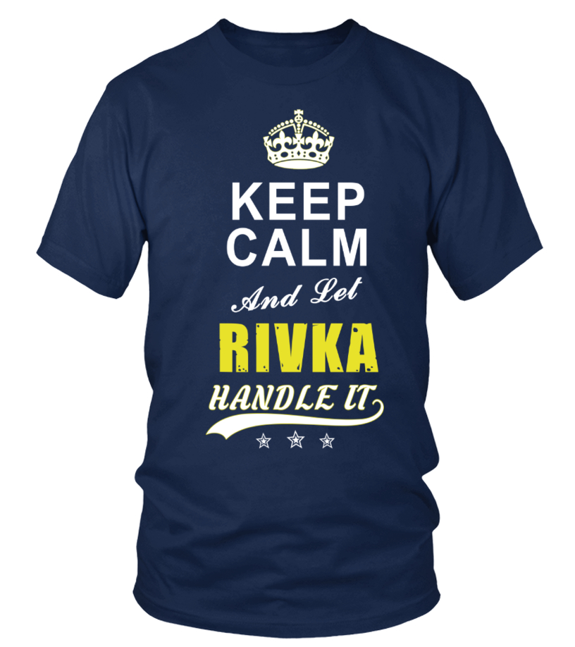 Rivka Keep Calm And Let Handle It