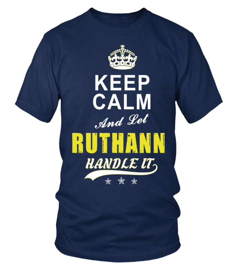Ruthann Keep Calm And Let Handle It