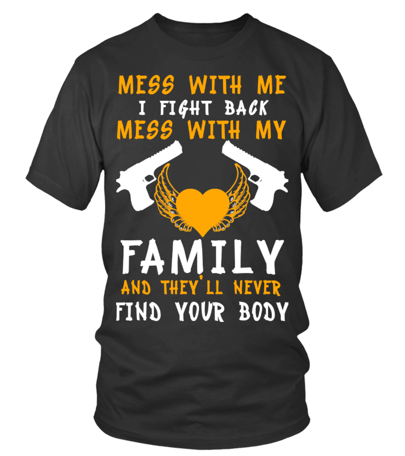 mess with my familly