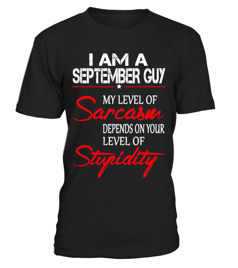 I AM A SEPTEMBER GUY