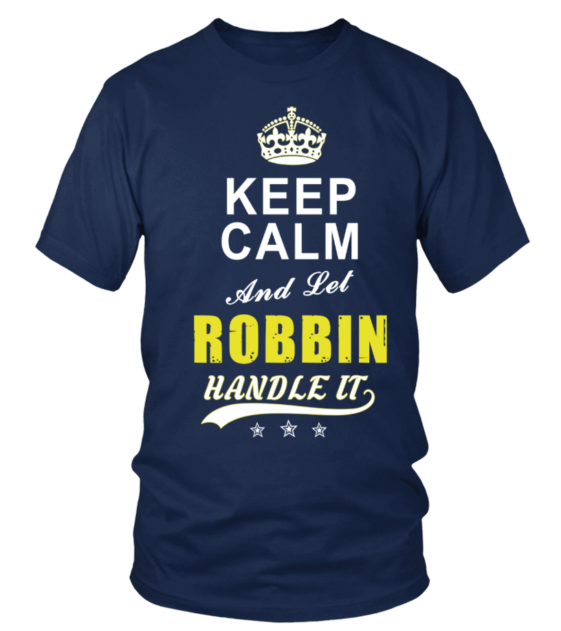 Robbin Keep Calm And Let Handle It