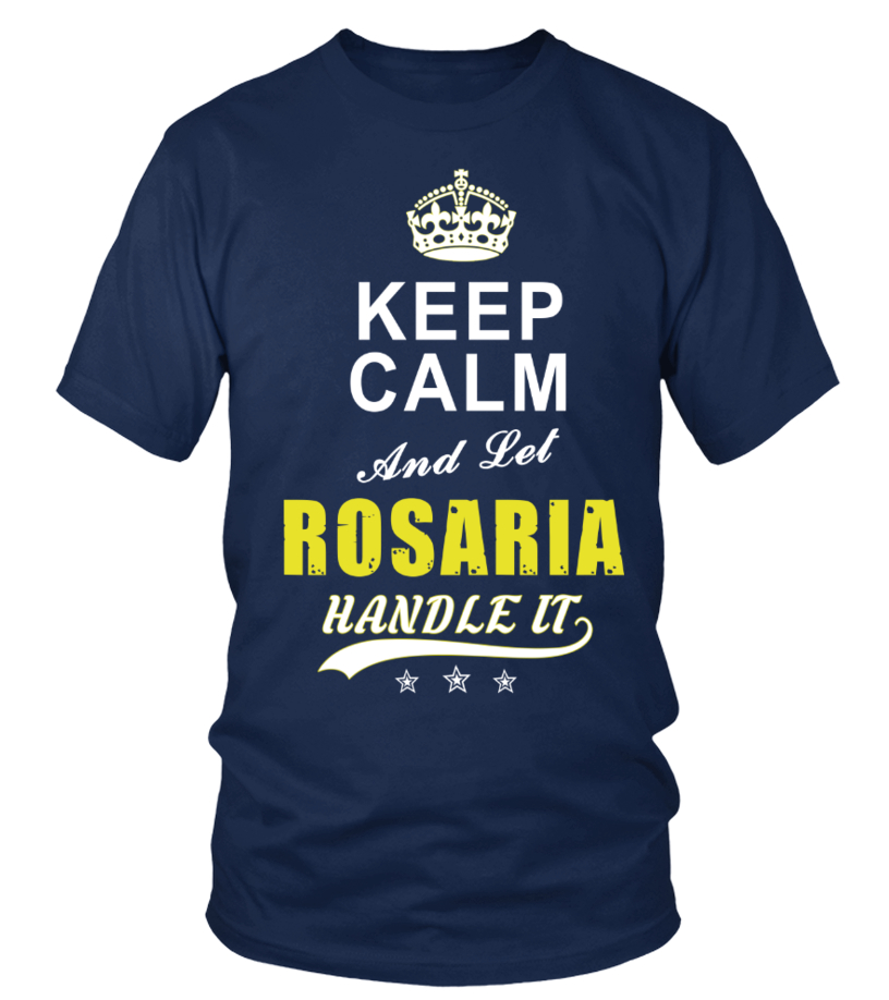 Rosaria Keep Calm And Let Handle It
