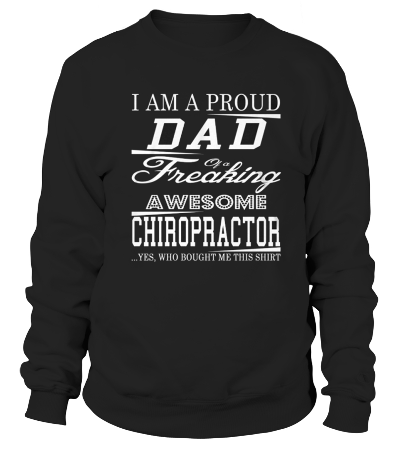 Awesome Father - Top Proud Papa of Chiropractor front Shirt Sweatshirt Unisex