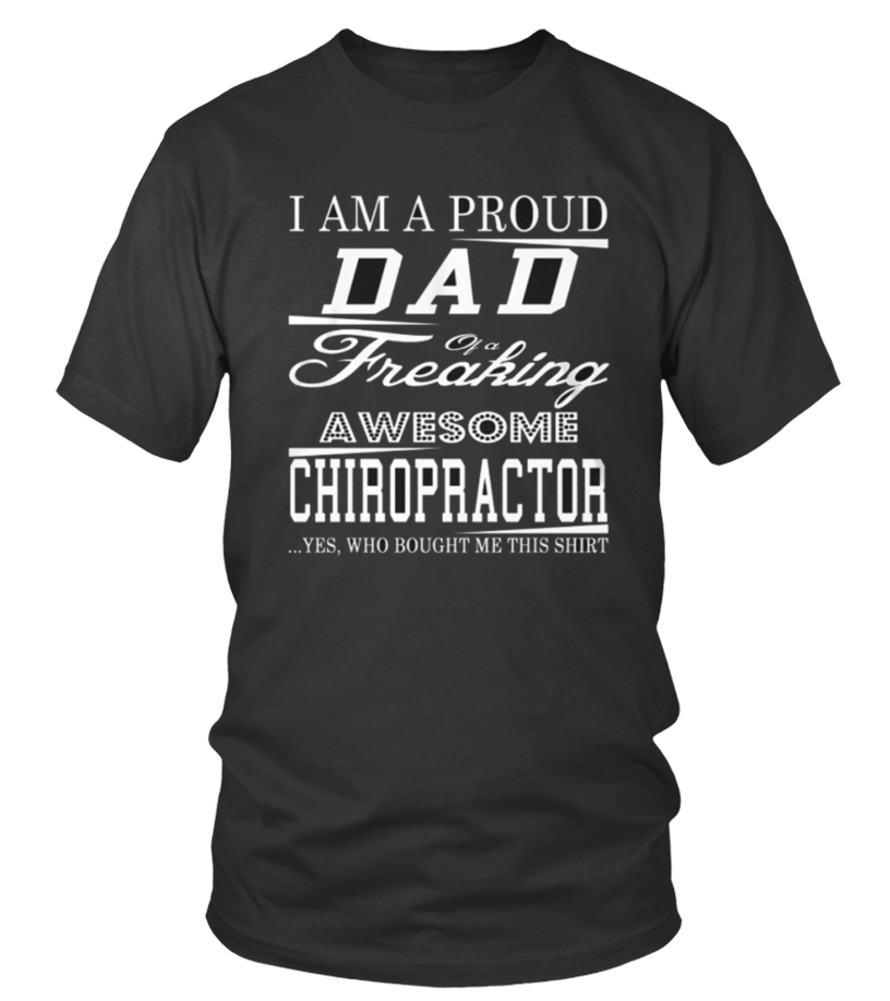 Awesome Father - Top Proud Papa of Chiropractor front Shirt Round neck T-Shirt Unisex