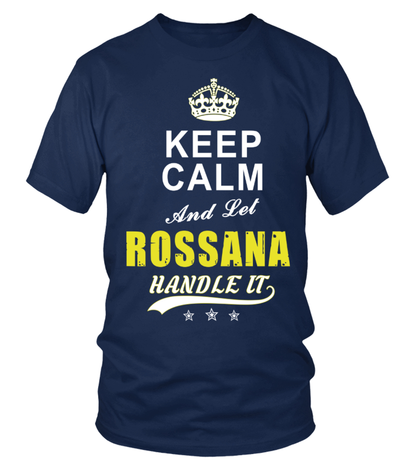 Rossana Keep Calm And Let Handle It