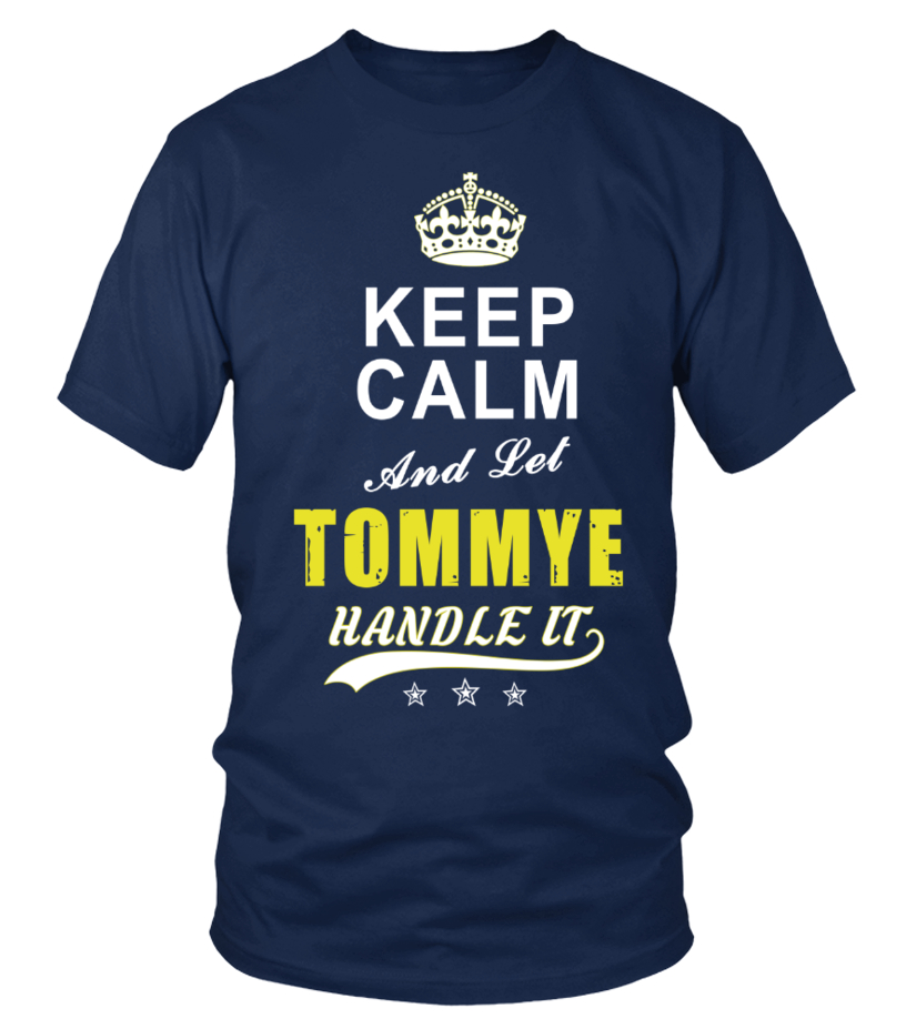 Tommye Keep Calm And Let Handle It