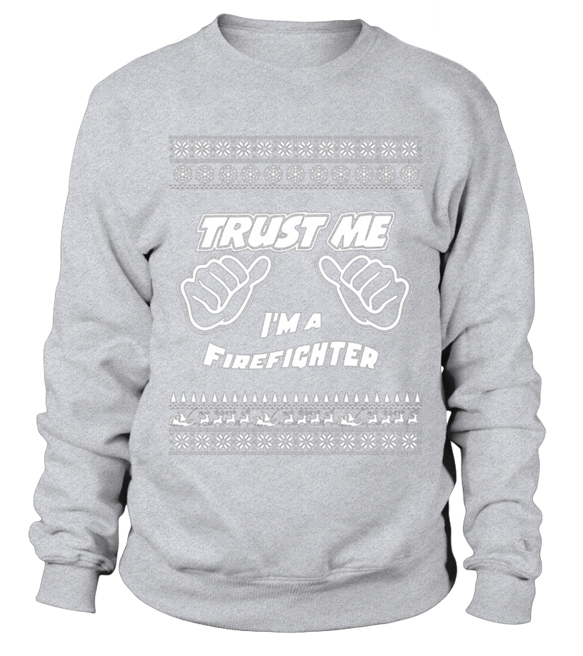 Best Christmas - trust me im a firefighter merry christmas birthday gift mug Sweatshirt Unisex