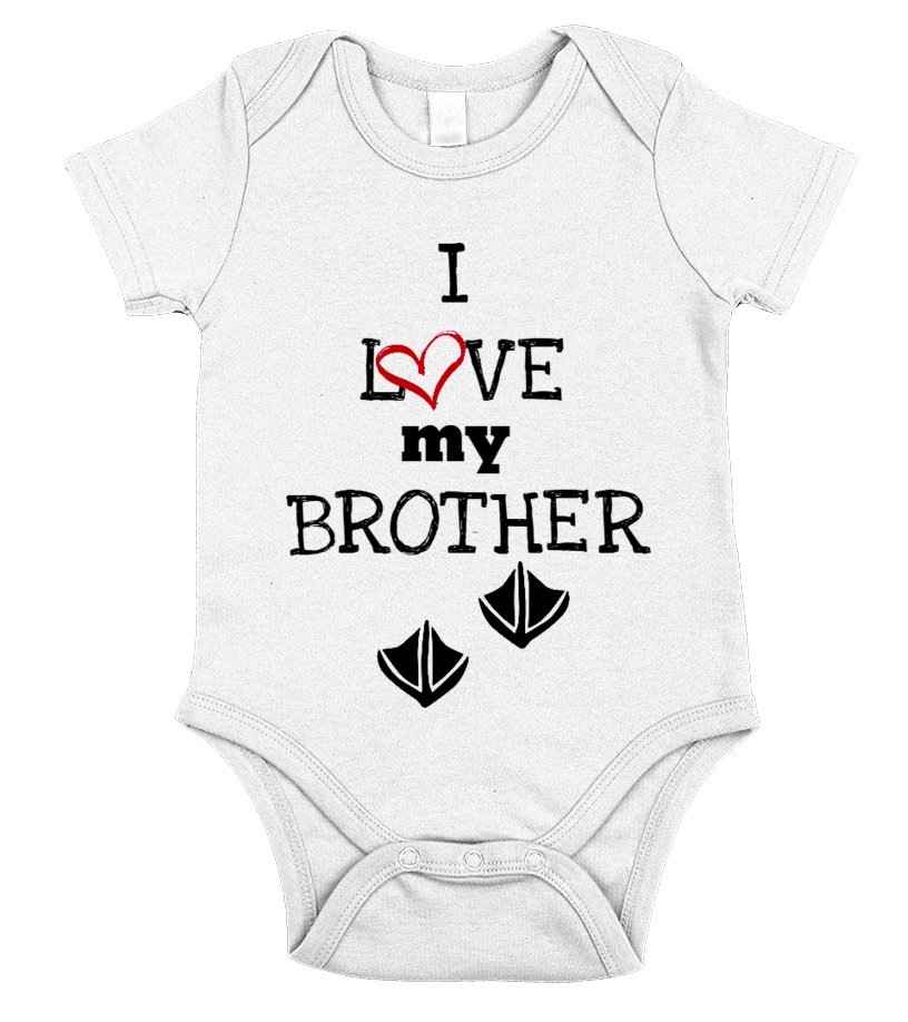 I LOVE MY BROTHER- Babies