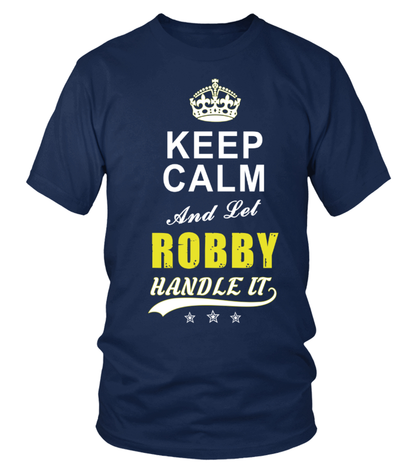 Robby Keep Calm And Let Handle It