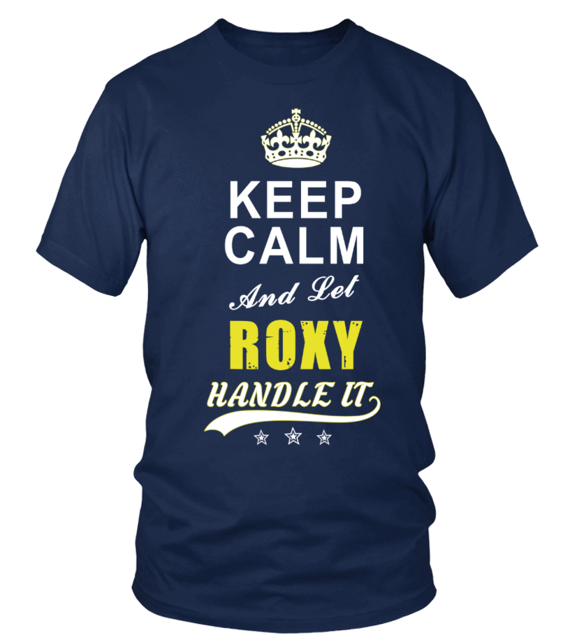 Roxy Keep Calm And Let Handle It