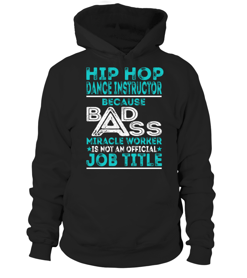 392e6a00 Gifts Hip Hop Tshirts For You - Hip Hop Dance Instructor - Custom T ...