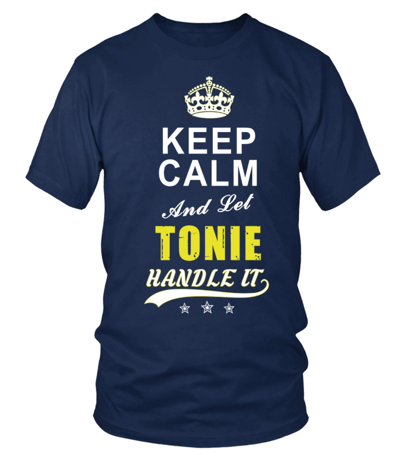 Tonie Keep Calm And Let Handle It