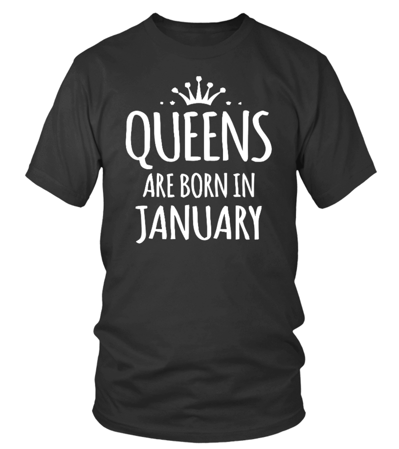 Shop January Birthday - Queens Are Born In January T-Shirts Round neck T-Shirt Unisex