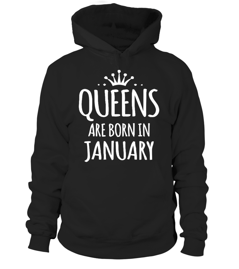 Shop January Birthday - Queens Are Born In January T-Shirts Hoodie Unisex