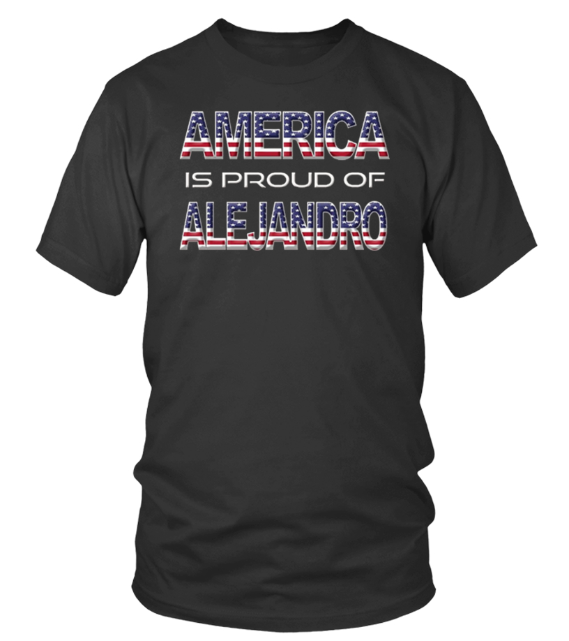 Proud of Alejandro Patriotic USA T-Shirt