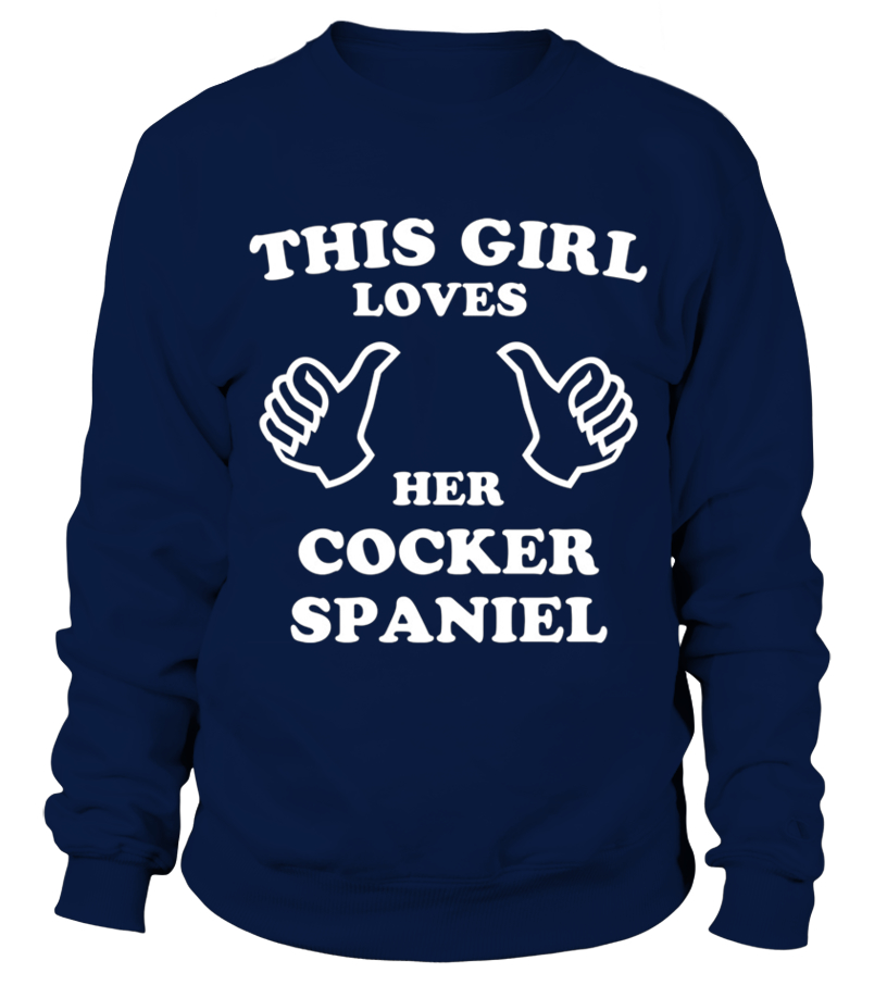 edcc9064c771 Funny Dogs Tees - This Girl Loves Her Cocker Spaniel Sweatshirt Unisex