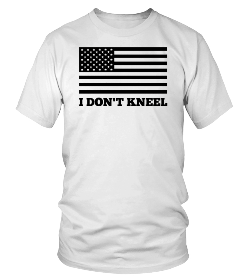 USA I Don't Kneel T-Shirt American Tee