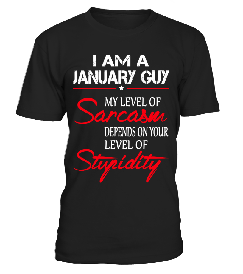 I AM A JANUARY GUY