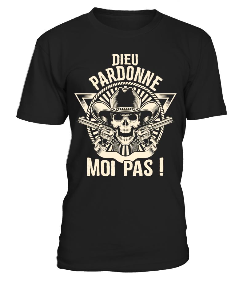 T-Shirt Best Seller - DIEU PARDONNE MOI PAS !
